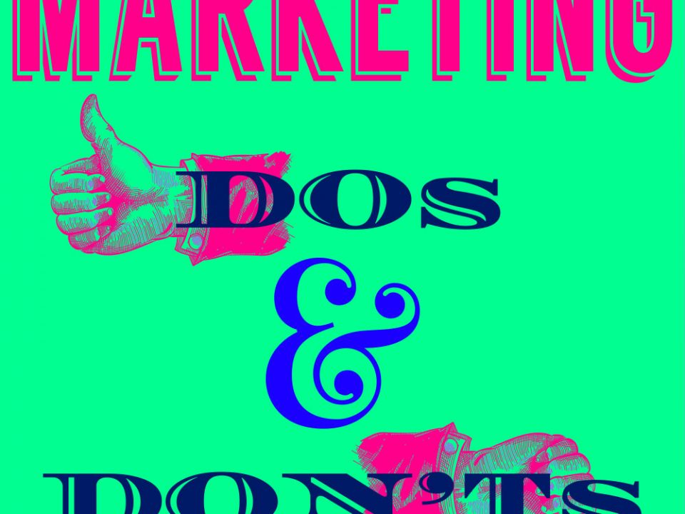 Marketing Dos and Don'ts